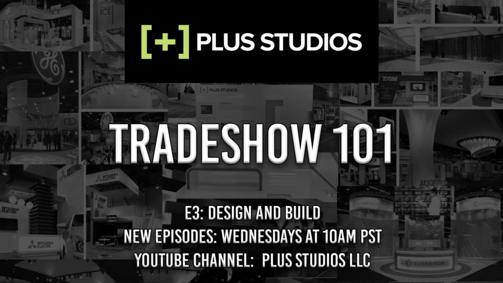 Tradeshow 101 – E:3 – Design & Build