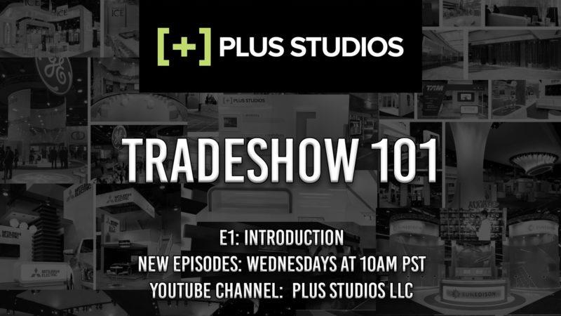 Tradeshow 101 – E:1 – Introduction