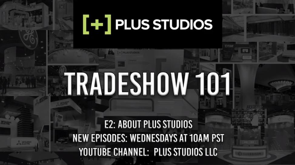 Tradeshow 101 – E:2 – About Plus Studios