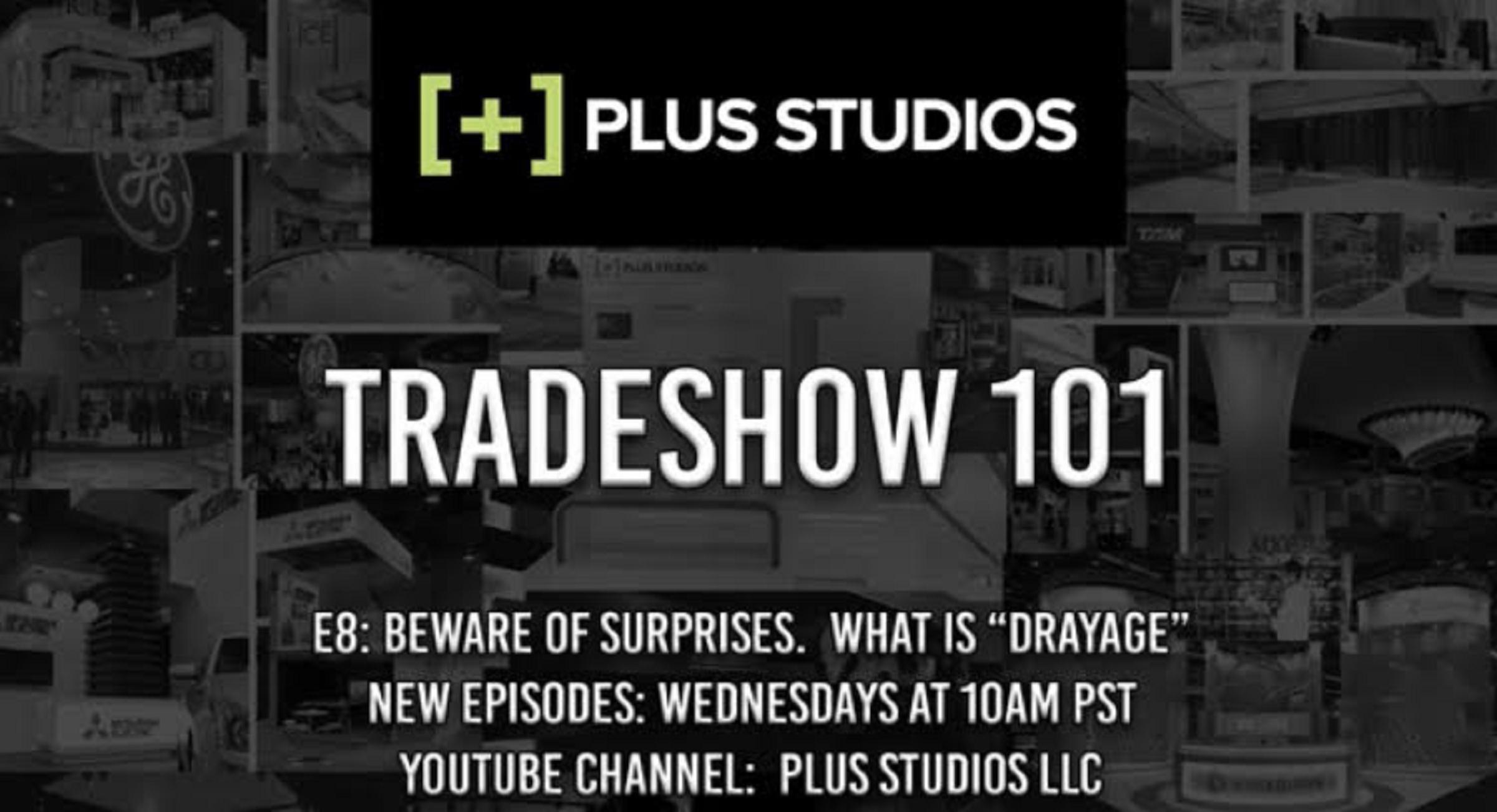 Tradeshow 101 – E:8 – What is a Drayage